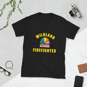 WILDLAND FIREFIGHTER EXTREME MOOD TODAY Short-Sleeve Unisex T-Shirt