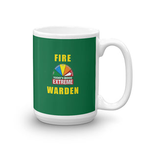 FIRE WARDEN EXTREME MOOD TODAY Fire Mug, 15oz,
