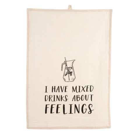 I have mixed drinks about feelings tea towel