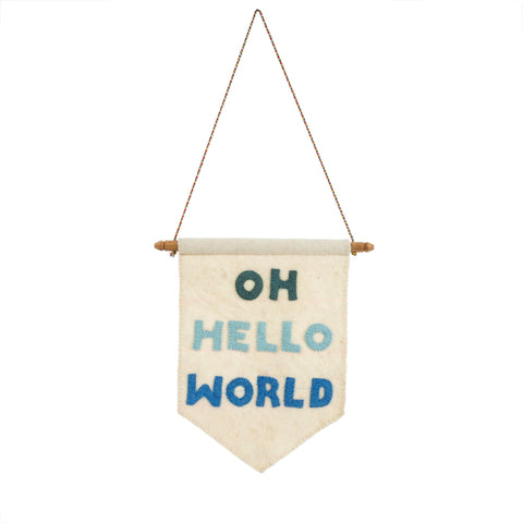 Oh hello world felt banner