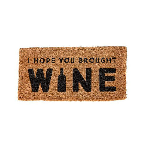 """I Hope You Brought Wine"" Doormat"