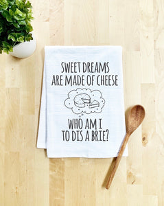 """Sweet dreams are made of cheese"" Tea Towel"