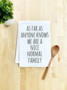 """We are a Nice Normal Family"" tea towel"