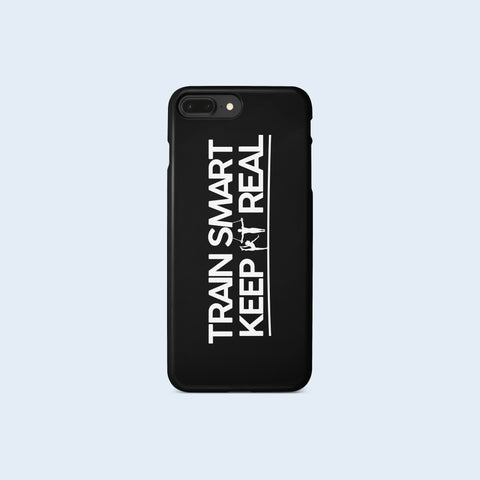 Train Smart Keep It Real Phone Case
