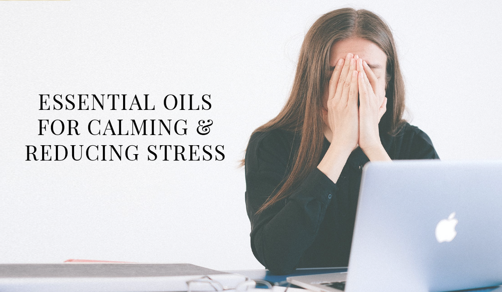 Tips for Calming & Reducing Stress with Essential Oils