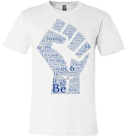 Be Strong. . . Deuteronomy 31:6 Canvas Unisex T-Shirt
