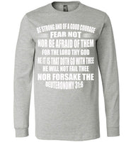 Deuteronomy 31:6 Canvas Long Sleeve T-Shirt