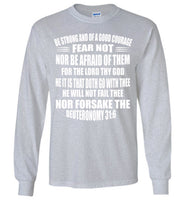 Deuteronomy 31:6 Gildan Long Sleeve T-Shirt