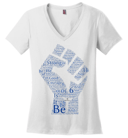 Be Strong. . . Deuteronomy 31:6 District Made Ladies Perfect Weight V-Neck