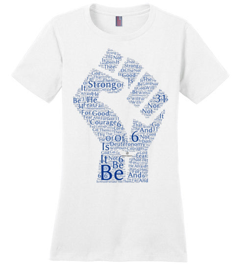 Be Strong. . . Deuteronomy 31:6 District Made Ladies Perfect Weight Tee