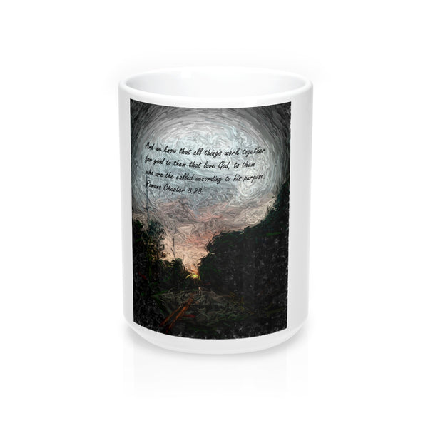 And we know. . . Romans Chapter 8:28 Mugs