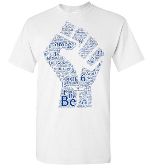 Be Strong. . . Deuteronomy 31:6 Gildan Short-Sleeve T-Shirt