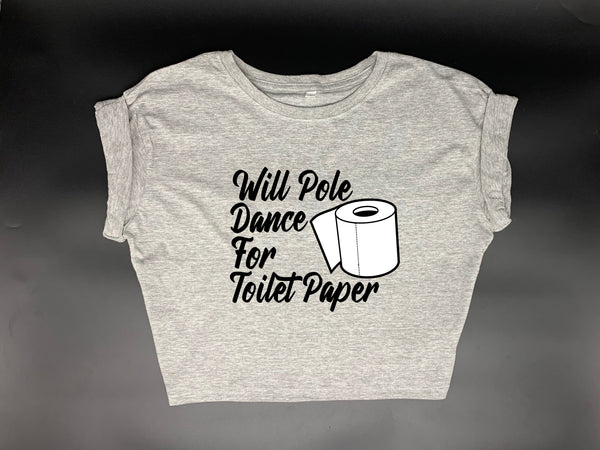Will Pole Dance for Toilet Paper