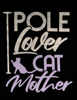 Pole Lover Cat Mother