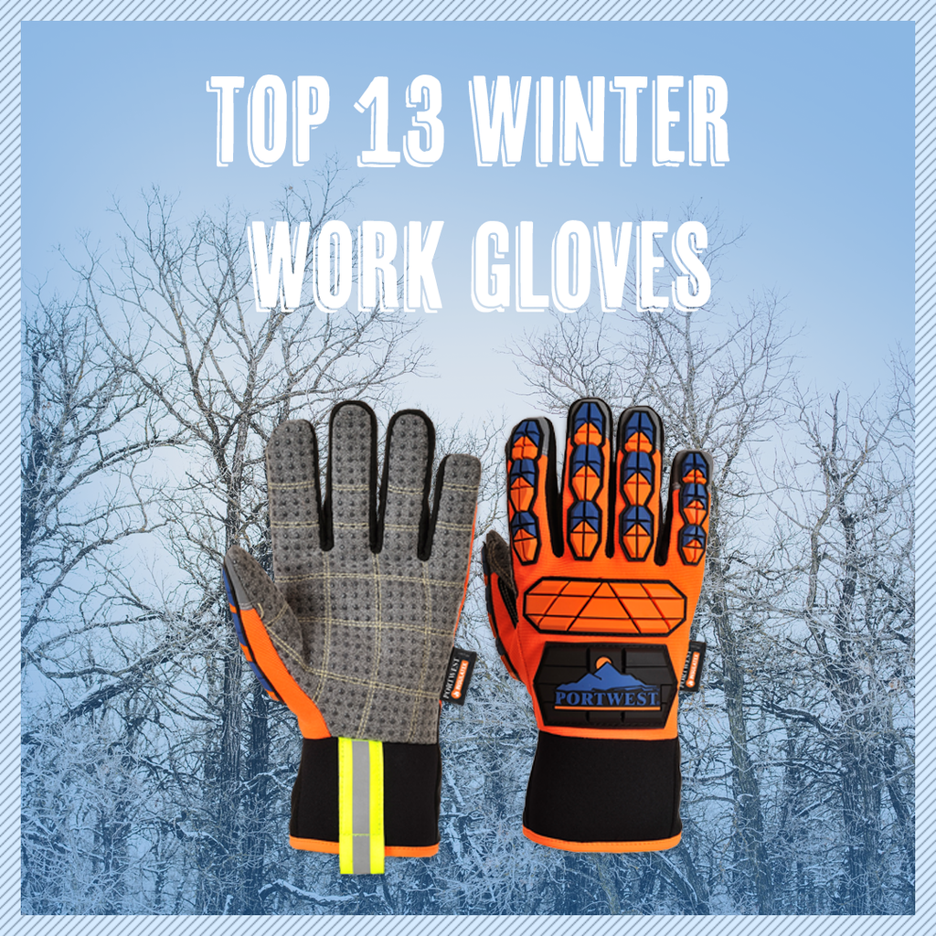 13 Top Cold Weather Winter Work Gloves for 2018