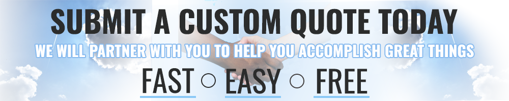 Receive a Custom Quote Today!
