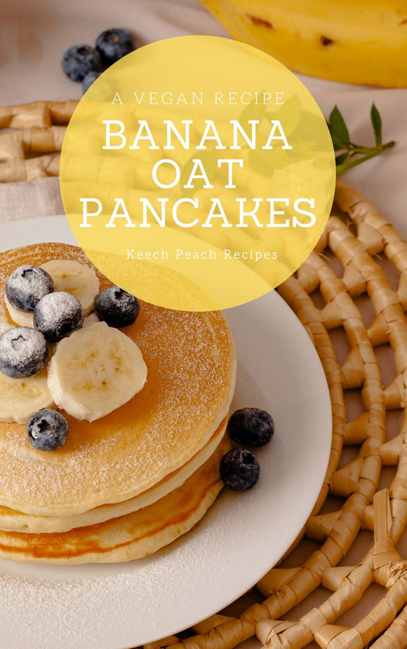 BANANA OAT PANCAKES | Keech Peach Recipes