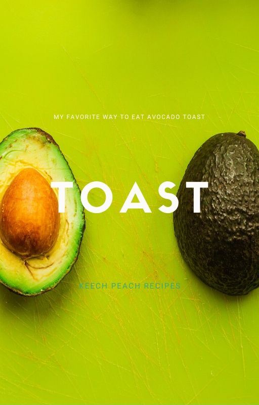 AVOCADO TOAST | Keech Peach Recipes