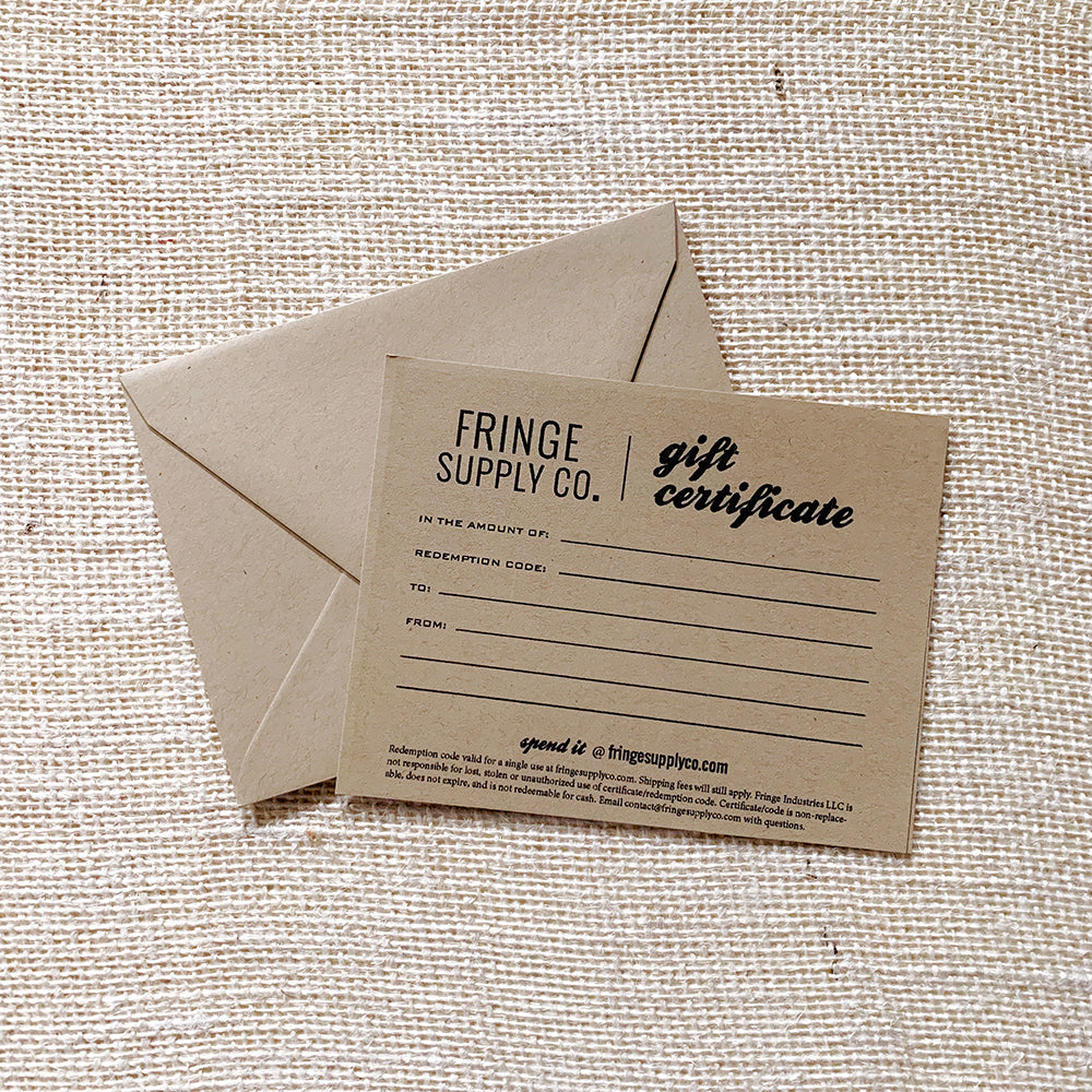 Fringe Supply Co. gift certificate (physical version)