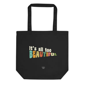 All Too Beautiful Organic Tote Bag
