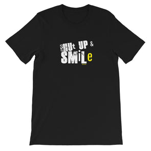 Shut Up & Smile Short-Sleeve Unisex T-Shirt