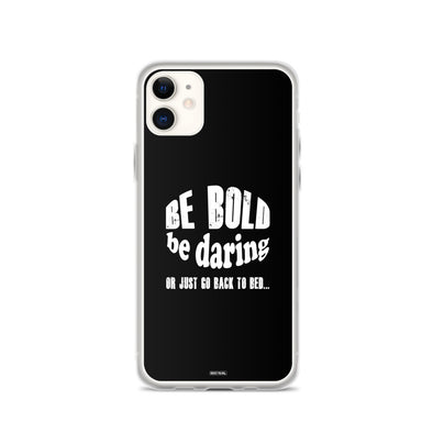 Be Bold iPhone Case