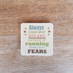C&F Wooden Quote Magnet - Always Chase Your Dreams