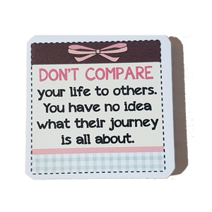 C&F Wooden Quote Magnet - Don't Compare Your Life To Others