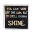 C&F Wooden Quote Magnet - I'm Still Gonna Shine