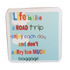 C&F Wooden Quote Magnet - Life Is Like A Road Trip