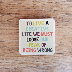 C&F Wooden Quote Magnet - To Live A Creative Life