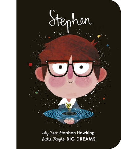 Stephen Hawkins: My First Stephen Hawkins: Little People, Big Dreams (Board Book) - Baby and the Gang