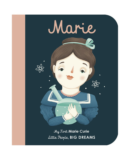 Marie Curie: My First Marie Curie: Little People, Big Dreams (Board Book)