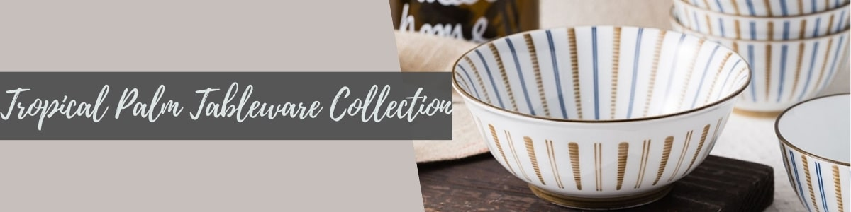 Tropical Palm Tableware Collection (TAO Choice)