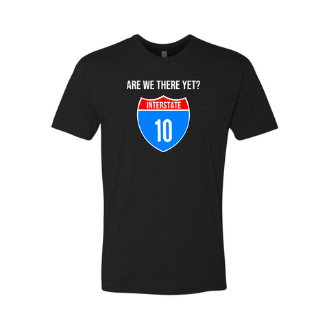I-10 Are We There Yet Tee