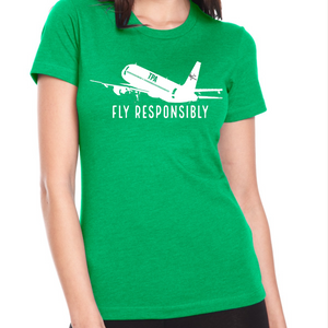 Fly Responsibly Women's Tee