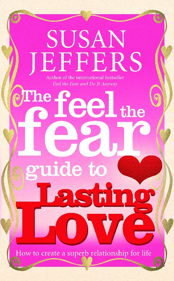 Feel The Fear Guide To... Lasting Love