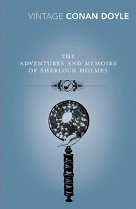 Adventures and Memoirs of Sherlock Holmes