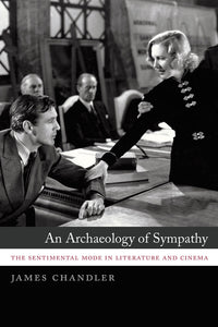 Archaeology of Sympathy: The Sentimental Mode in Literature and Cinema