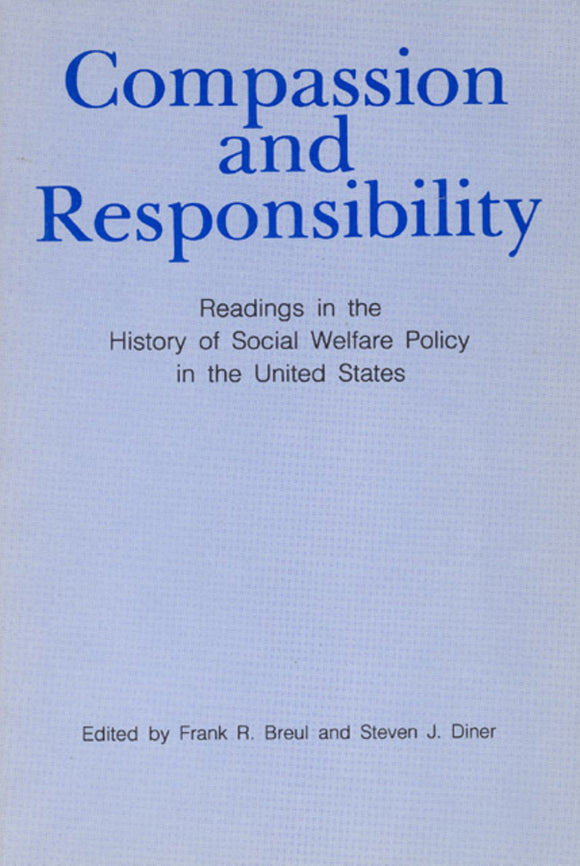 Compassion and Responsibility: Readings in the History of Social Welfare Policy in the United States