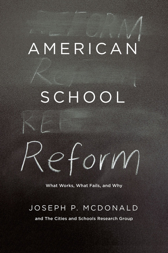 American School Reform: What Works, What Fails, and Why