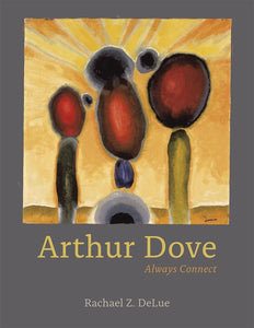 Arthur Dove: Always Connect