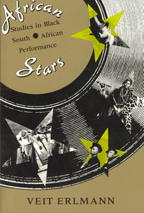 African Stars: Studies in Black South African Performance