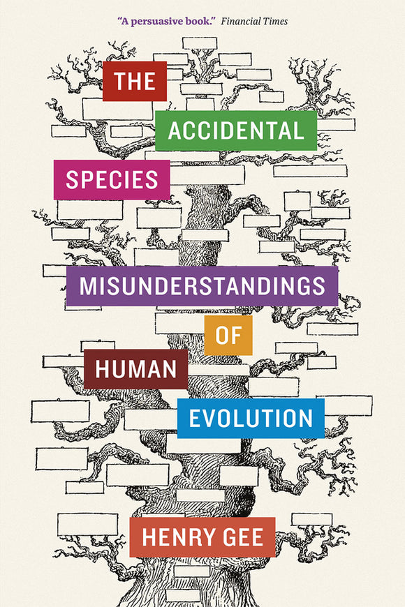 Accidental Species: Misunderstandings of Human Evolution