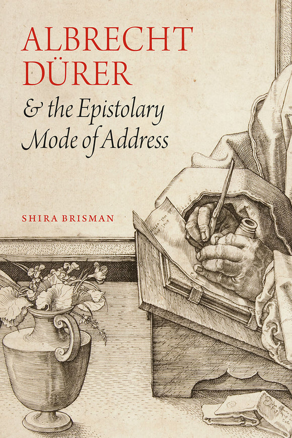 Albrecht Durer and the Epistolary Mode of Address