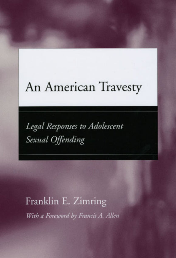 American Travesty: Legal Responses to Adolescent Sexual Offending