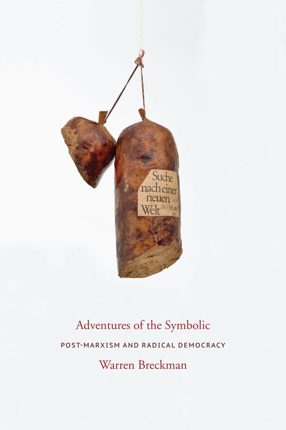 Adventures of the Symbolic: Post-marxism and Radical Democracy