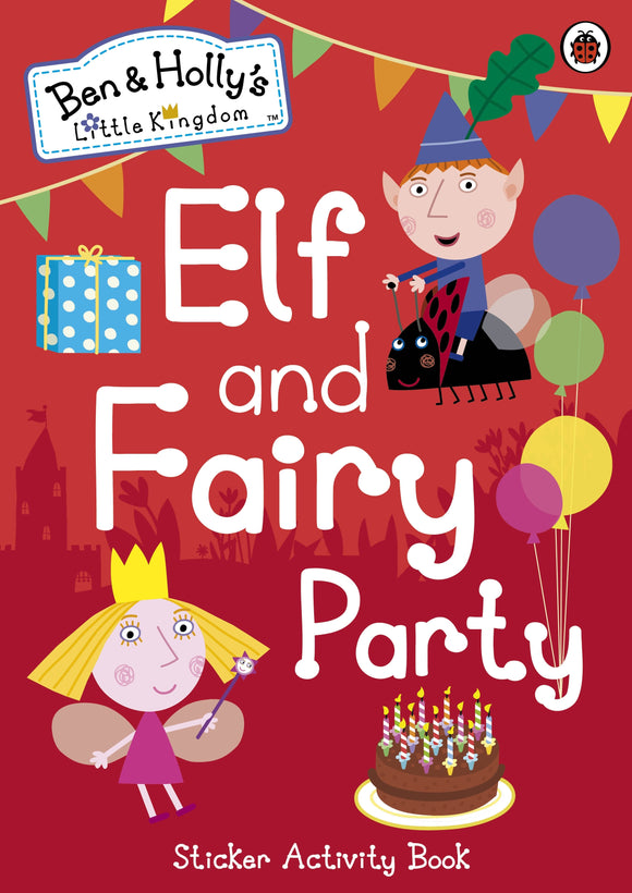 Ben And Holly's Little Kingdom: Elf And Fairy Party StickerActivity Book