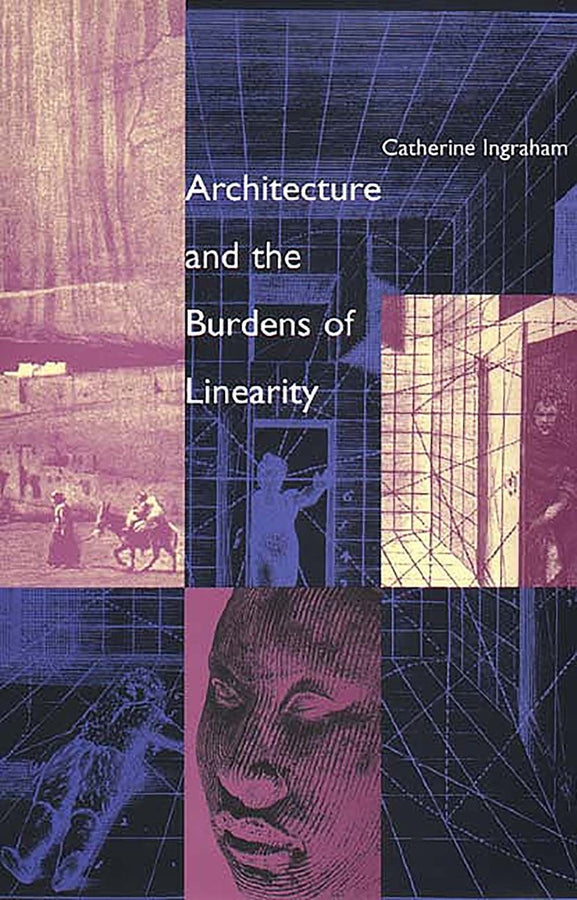 Architecture and the Burdens of Linearity