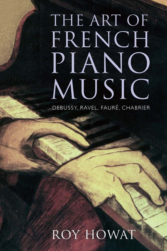 Art of French Piano Music ? Debussy, Ravel, Faure, Chabrier